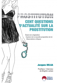 PROSTITUTION : Cent questions d'actualité sur la prostitution, par Jacques DELGA