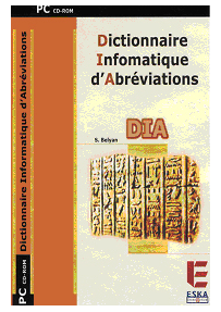 DICTIONNAIRE INFORMATIQUE D'ABREVIATIONS