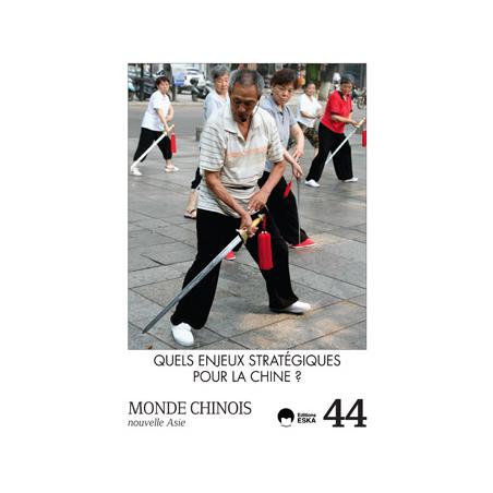 MC20154400 Consulter le Numéro 44 : Quels enjeux stratégiques pour la Chine ?