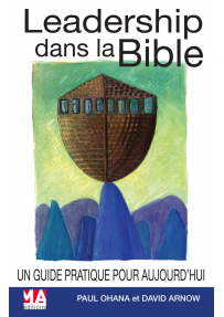Leadership dans la Bible, par Paul Ohana et David Arnow