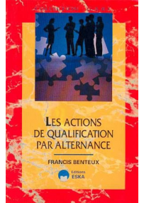 LES ACTIONS DE QUALIFICATION PAR ALTERNANCE