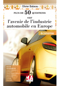 Plus de 50 questions sur l'avenir de l'industrie automobile en Europe