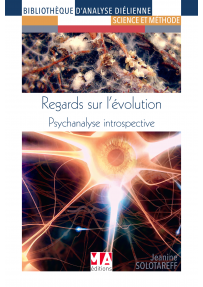 Regards sur l'évolution - Psychanalyse introspective