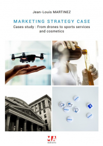 Marketing strategy cases : Cases study : From drones to sports services and cosmetics (Anglais)