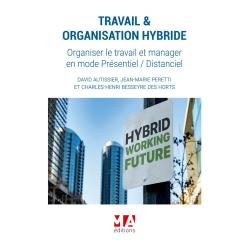 TRAVAIL & ORGANISATION HYBRIDE (Organiser le travail et manager En mode Présentiel / Distanciel)