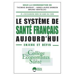 LE SYSTEME DE SANTÉ FRANÇAIS AUJOURD'HUI (BROCHEE)