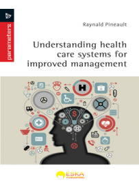 Understanding health care systems for improved management, par Raynald Pineault