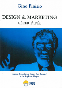 DESIGN & MARKETING, GERER L'IDEE