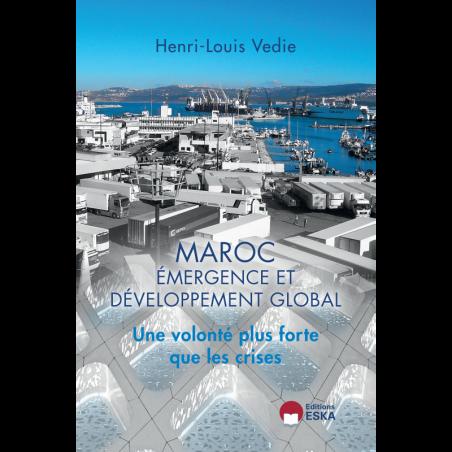 MAROC : Emergence et développement global, par Henri VEDIE
