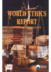 WORLD ETHICS REPORT ON FINANCE-BANQUE-BOURSE AND MONEY