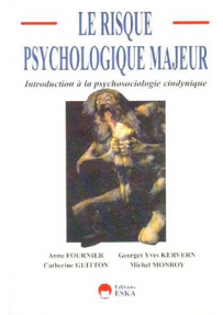 LE RISQUE PSYCHOLOGIQUE MAJEUR : introduction à la psychoSociolo