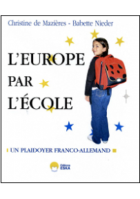 L'EUROPE PAR L'ECOLE UN PLAIDOYER FRANCO-ALLEMAND
