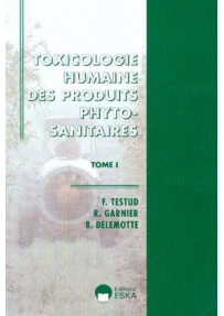 TOXICOLOGIE HUMAINE DES PRODUITS PHYTOSANITAIRES - tome I