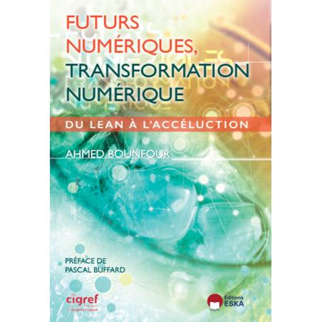Futurs numériques, transformation numérique (version Brochée)