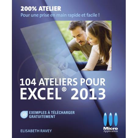 104 Ateliers pour Excel 2013