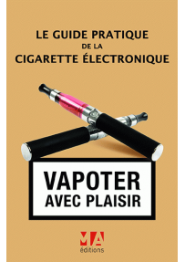 Le guide pratique de la cigarette électronique