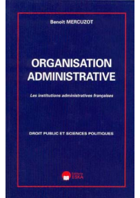 ORGANISATION ADMINISTRATIVE : les administrations françaises